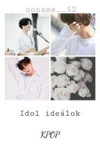 Idol ideálok ◆ KPOP◆ by noname__52
