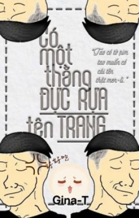 [Đam mỹ] Có một thằng đực rựa tên Trang by ginamp336