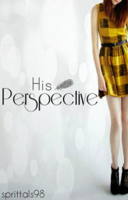 His Perspective