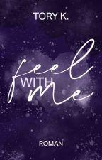 Feel with me ✔ by xHopefulbarruecox
