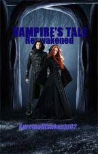 Vampire's Tale: Reawakened by KereinaUtsukushi02