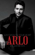 ARLO (Way Back to Your Heart) by justbetch