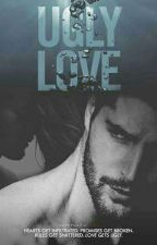 Ugly Love (Wajah Buruk Cinta) by deMarellepsy