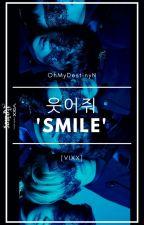 웃어줘 'Smile' [VIXX] by OhMyDestinyN