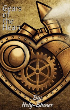 Gears of the Heart by Holy-Sinner