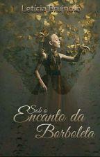 Sob o Encanto da Borboleta by LetsNow