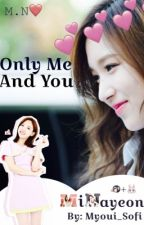 Only Me...and You (Minayeon) by _MY0U1_4BS_