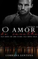 O Amor Do Canalha by LorranaSantanaWellin