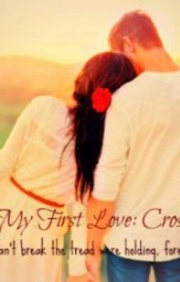 My First love: Crost by sweetlittlepianist