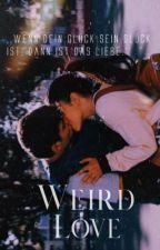 weird love | abgeschlossen by meditativeness
