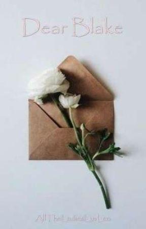 Dear Blake by AllTheLadiesLuvLeo