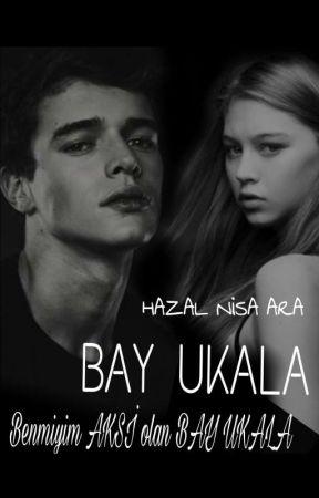 BAY UKALA by HazalNisaAra