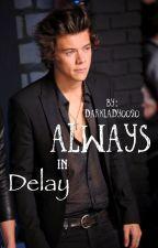 Always in Delay by ElisabethMccy