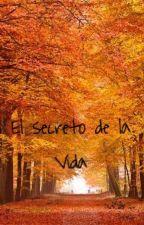 El secreto de la vida by carlota_1707