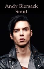 {Andy Biersack Smut} Requests are open by ixbelievexpeter