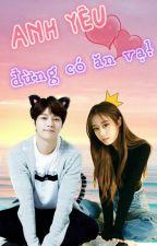 [MyungYeon ver.] Anh yêu, đừng có ăn vạ! - Đường Sương. by Jenn_MYn