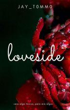 LOVESIDE (Larry Stylinson)  (EN EDICIÓN) by JAY_T0MM0
