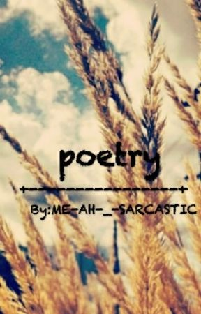 poetry by ME-AH-_-SARCASTIC