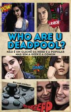 Who Are U, Deadpool? [camren g!p] by icamilizerboy