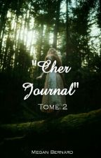 Cher Journal-Tome deux by HelloForEverMegan
