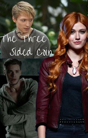 The Three Sided Coin // A Shadowhunters Fanfiction by ShadowQueenRules