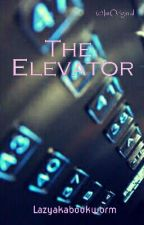 The Elevator (One Shot) by lazyakabookworm