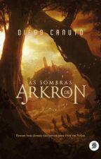 DEGUSTAÇÂO - As Sombras de Arkron by Diego_Canuto