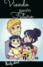 viendo nuestro futuro by lovley_cloud