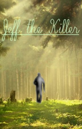 """Go to sleep!"" - Jeff the Killer • Lovestory by Keks_6"