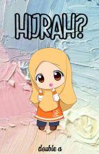 Hijrah? by AisyahAyesha