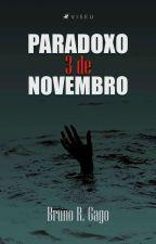 O Paradoxo 3 De Novembro by BrunoGago