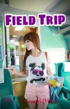 Field Trip (One-Shot Story) by SimplyMee