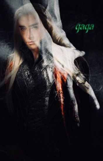 Fifty Shades Of Elf (Thranduil x Reader) - Davidge@£22 - Wattpad