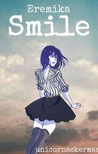 Eremika - Smile by unicornackerman_