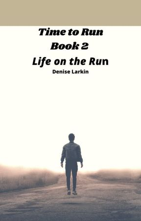 Life on the Run - Book 2 of the Time to Run Series by Deelark