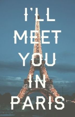I'll Meet You in Paris by forever1D