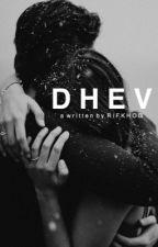 D H E V  by Rifah_khodijah