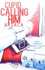 Cupid Calling Him by AriaCA