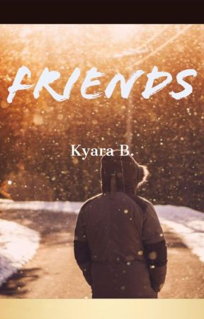 Friends by KyaraBondima
