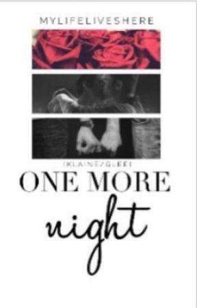 one more night (Klaine/Glee)Rewritten  by MyLifeLivesHere