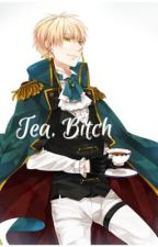 Tea, Bitch || England x READER [FINISHED] by veratoria