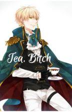 Tea, Bitch || England x READER [FINISHED] by Vraena
