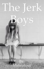 The Jerk Boys by Makeafour