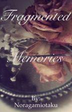 Fragmented Memories by Noragamiotaku
