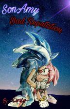 SonAmy- Bad Reputation by -Lorelei-