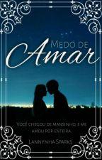 Medo De Amar!?(Edição) by Laayh_walter