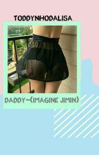 Daddy-Mensagens (Imagine Jimin) by ToddynhoDaLisa