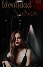 Identidad Secreta ® Wattys 2019 by R_E_N_I
