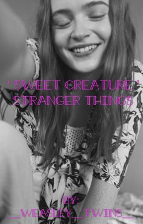 ' sweet creature ' stranger Things by __Weasley__Twins__