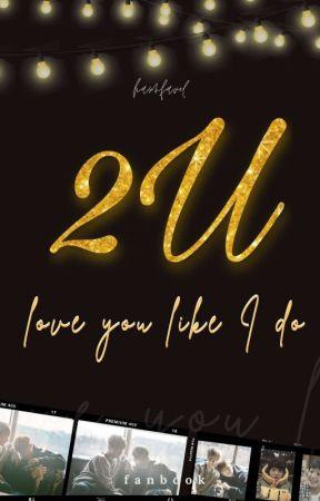 2 U (Love U like I Do) +  BINHWAN by hannfavel